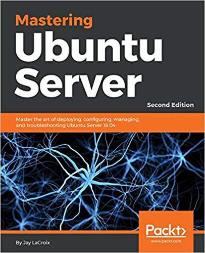 Mastering Ubuntu Server 18.04